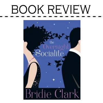 Book Review: Overnight Socialite by Bridie Clark – 15