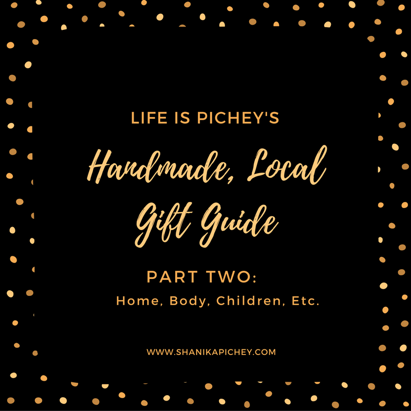 2016 Handmade, Local Gift Guide Part Two:Home, Body, Children, Etc.